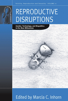 Cover image for Reproductive disruptions: gender, technology, and biopolitics in the new millennium