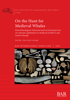 Cover image for On the Hunt for Medieval Whales: Zooarchaeological, historical and social perspectives on cetacean exploitation in medieval northern and western Europe