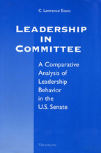 Cover image for Leadership in Committee: A Comparative Analysis of Leadership Behavior in the U.S. Senate
