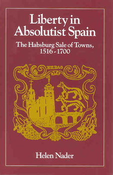 Cover image for Liberty in absolutist Spain: the Habsburg sale of towns, 1516-1700