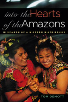 Cover image for Into the hearts of the Amazons: in search of a modern matriarchy