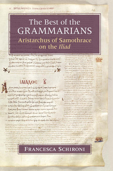 Cover image for The Best of the Grammarians: Aristarchus of Samothrace on the Iliad