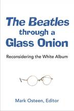 Cover image for The Beatles through a Glass Onion: Reconsidering the White Album