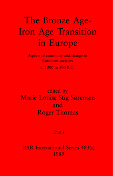 Cover image for The Bronze Age - Iron Age Transition in Europe, Parts i and ii: Aspects of continuity and change in European societies c.1200 to 500 B.C.