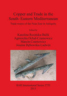 Cover image for Copper and Trade in the South-Eastern Mediterranean: Trade routes of the Near East in Antiquity