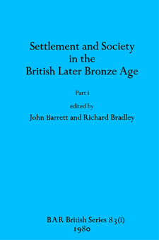 Cover image for Settlement and Society in the British Later Bronze Age, Parts i and ii