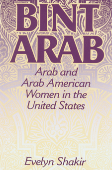 Cover image for Bint Arab: Arab and Arab American women in the United States