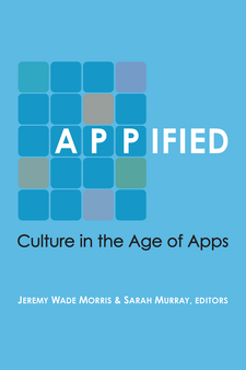 Cover image for Appified: Culture in the Age of Apps