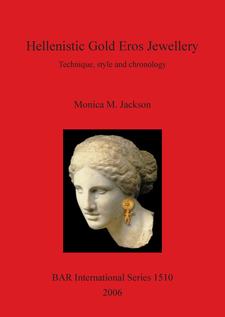 Cover image for Hellenistic Gold Eros Jewellery: Technique, style and chronology
