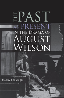 Cover image for The past as present in the drama of August Wilson