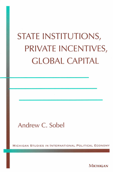 Cover image for State Institutions, Private Incentives, Global Capital