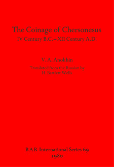 Cover image for The Coinage of Chersonesus: IV Century B.C. -XII Century A.D.