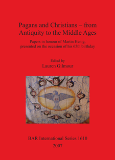 Cover image for Pagans and Christians – from Antiquity to the Middle Ages: Papers in honour of Martin Henig, presented on the occasion of his 65th birthday