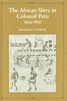 Cover image for The African slave in colonial Peru, 1524-1650