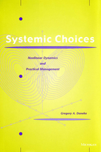 Cover image for Systemic Choices: Nonlinear Dynamics and Practical Management