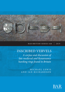 Cover image for Inscribed Vervels: A corpus and discussion of late medieval and Renaissance hawking rings found in Britain