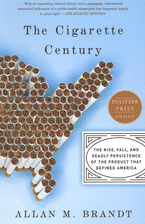 Cover image for The cigarette century: the rise, fall, and deadly persistence of the product that defined America