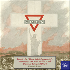 "Cover image for Pursuit of an ""unparalleled opportunity"": American YMCA and prisoner of war diplomacy among the Central Power nations during World War I, 1914-1923"