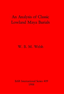 Cover image for An Analysis of Classic Lowland Maya Burials