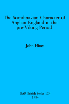 Cover image for The Scandinavian Character of Anglian England in the pre-Viking Period