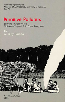 Cover image for Primitive Polluters: Semang Impact on the Malaysian Tropical Rain Forest Ecosystem