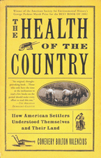 Cover image for The health of the country: how American settlers understood themselves and their land