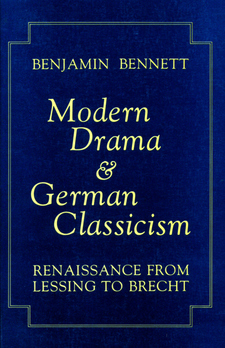 Cover image for Modern drama & German classicism: renaissance from Lessing to Brecht