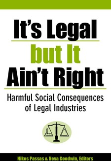 Cover image for It's Legal but It Ain't Right: Harmful Social Consequences of Legal Industries