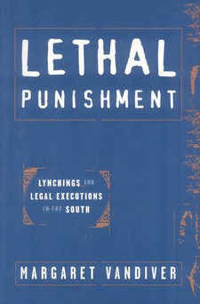 Cover image for Lethal punishment: lynchings and legal executions in the South
