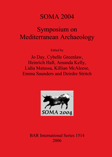 Cover image for SOMA 2004: Symposium on Mediterranean Archaeology. Proceedings of the eighth annual meeting of postgraduate researchers, School of Classics, Trinity College Dublin. 20-22 February 2004