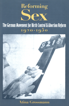 Cover image for Reforming sex: the German movement for birth control and abortion reform, 1920-1950