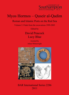 Cover image for Myos Hormos – Quseir al-Qadim: Roman and Islamic Ports on the Red Sea. Volume 2: Finds from the excavations 1999-2003