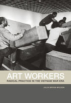 Cover image for Art workers: radical practice in the Vietnam War era