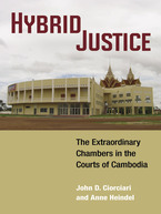 Cover image for Hybrid Justice: The Extraordinary Chambers in the Courts of Cambodia