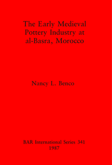 Cover image for The Early Medieval Pottery Industry at al-Basra, Morocco