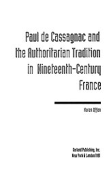 Cover image for Paul de Cassagnac and the authoritarian tradition in nineteenth-century France