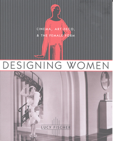Cover image for Designing women: cinema, art deco, and the female form
