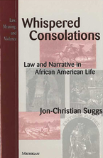 Cover image for Whispered Consolations: Law and Narrative in African American Life