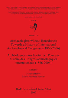 Cover image for Archaeologists without Boundaries: Towards a History of International Archaeological Congresses (1866-2006) / Archéologues sans frontières : Pour une histoire des Congrès archéologiques internationaux (1866-2006)
