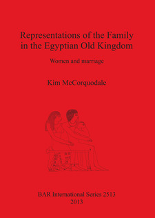 Cover image for Representations of the Family in the Egyptian Old Kingdom: Women and marriage