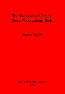 Cover image for The Taxonomy of Ground Stone Woodworking Tools