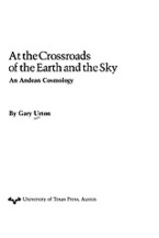 Cover image for At the crossroads of the earth and the sky: an Andean cosmology