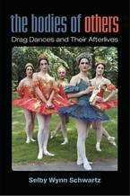 Cover image for The Bodies of Others: Drag Dances and Their Afterlives