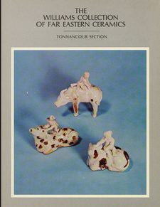 Cover image for The Williams Collection of Far Eastern Ceramics: Tonnancour Section