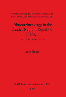 Cover image for Ethnoarchaeology in the Zinder Region, Republic of Niger: The site of Kufan Kanawa