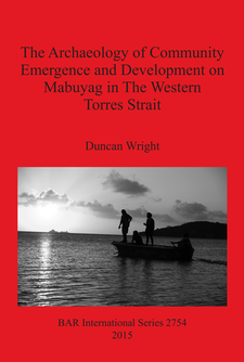 Cover image for The Archaeology of Community Emergence and Development on Mabuyag in The Western Torres Strait