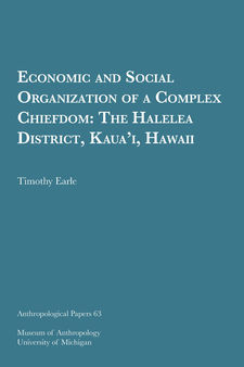 Cover image for Economic and Social Organization of a Complex Chiefdom: The Halelea District, Kaua'i, Hawaii