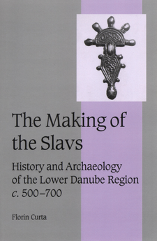 Cover image for The making of the slavs: history and archaeology of the Lower Danube Region, ca. 500-700