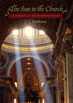 Cover image for The sun in the church: cathedrals as solar observatories