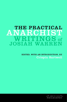 Cover image for The practical anarchist: writings of Josiah Warren